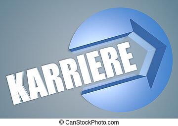 Karriere - german word for career - text 3d render...
