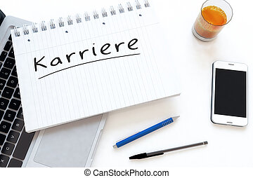 Karriere - german word for career - handwritten text in a...