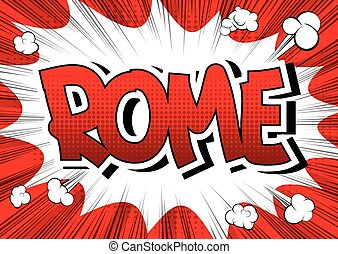 Rome - Comic book style word on comic book abstract...