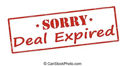Sorry deal expired - Rubber stamp with text sorry deal...