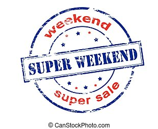 Super weekend - Rubber stamp with text super weekend inside,...