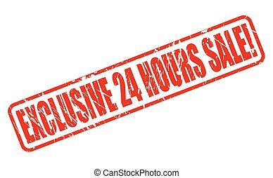 EXCLUSIVE 24 HOURS SALE red stamp text on white