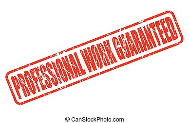 PROFESSIONAL WORK GUARANTEED red stamp text on white
