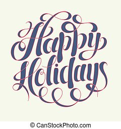Happy Holidays hand writing inscription for greeting cards -...