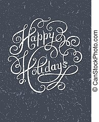grunge calligraphic Happy Holidays hand writing inscription...