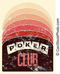 Poker club grunge vintage poster. - Poker club grunge...