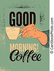 Coffee typographic vintage poster. - Good Morning! Coffee...