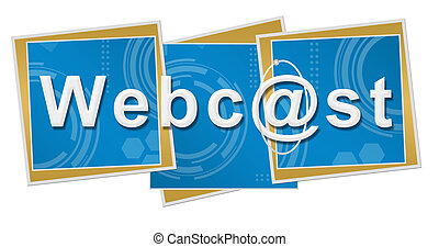 Webcast Technical Squares - Webcast text written over blue...