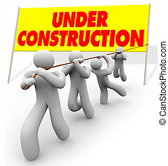 Under Construction - Team Pulling Up Sign - A team works...