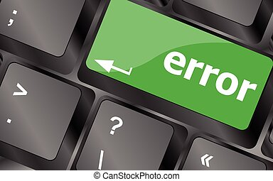 Error keyboard keys button close-up, internet concept...