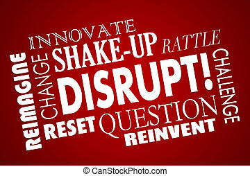 Disrupt Change Innovate New Business Product Concept Word...