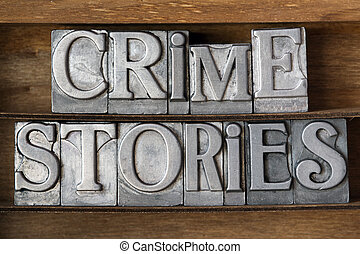 crime stories phrase made from metallic letterpress type on...
