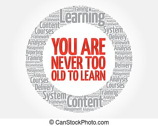 You Are Never Too Old to Learn circle