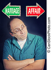 Adult man facing choice between AFFAIR and MARRIAGE -...