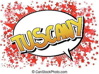 Tuscany - Comic book style word on comic book abstract...