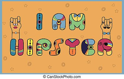 Inscription I am Hipster. Coloredl letters. Vector...