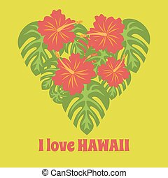 Set of tropical palm leaves and flowers hibiscus flower hawaii in heart shape, exotic summer flower background, with phrase I love Hawaii