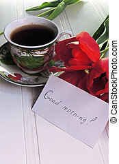 Tea and tulips - Tea, tulips and the words good morning