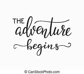 The Adventure Begins life style inspiration quotes...