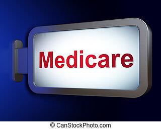 Health concept: Medicare on billboard background