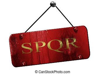 spqr, 3D rendering, grunge hanging vintage sign - spqr, 3D...
