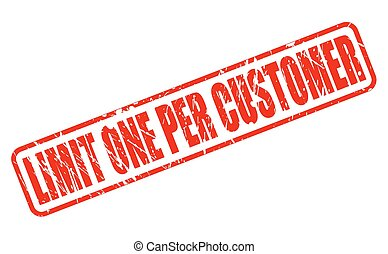 LIMIT ONE PER CUSTOMER red stamp text on white