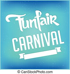 Carnival Fun Fair - creative vector abstract for Carnival...