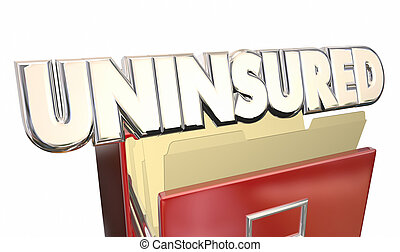 Uninsured Medical Insurance Coverage Policy File Cabinet