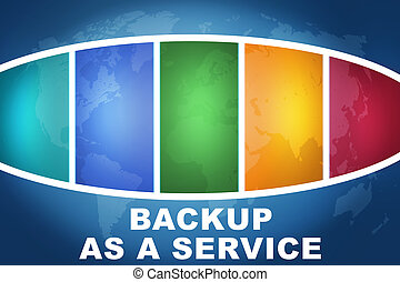Backup as a Service text illustration concept on blue...