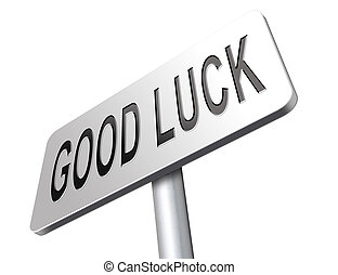 good luck or lucky fortune sign - Good luck or fortune, best...