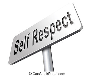 self respect and dignity - Self respect or dignity self...