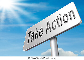 take action time to act now is the time or never take...