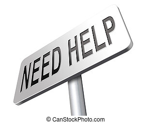need help or wanted helping hand assistance or support desk...