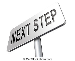 Next step - next step move or level road sign billboard.