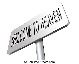 welcome to heaven, nirvana and paradise