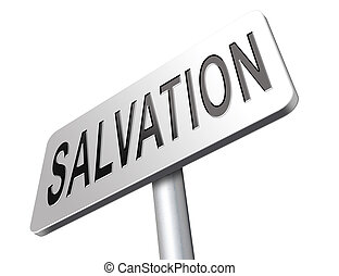 salvation follow jesus and god to be rescued save your soul,...