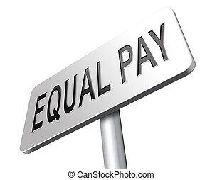 equal pay - Equal pay same payment rights for man and woman...