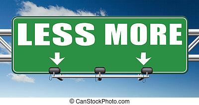more or less - more less satisfaction being satisfied not...