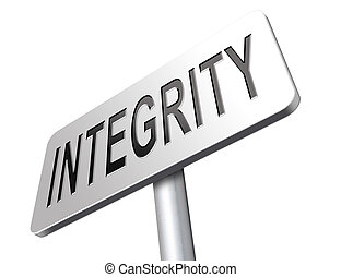 integrity - Integrity authentic and honest and reliable...