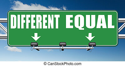 equal or different equality in rights and opportunity for...