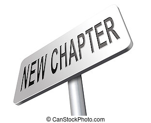 new chapter - New chapter, start fresh over or begin again...