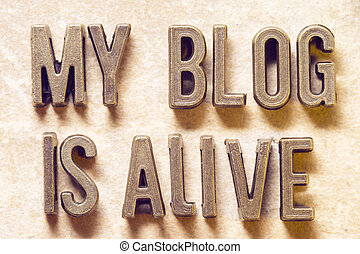 my blog is alive m - my blog is alive phrase made from...