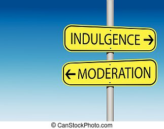 Indulgence and Moderation sign - An illustration of...