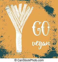 Go vegan poster with leek, vector