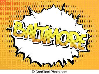 Baltimore - Comic book style word on comic book abstract...