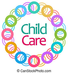 Child Care Colorful Rings Circular - Child care text over...