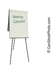 Meeting cancelled - Flipchart with message. Isolated on...