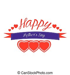 Happy mother's day - Isolated text with hearts and a ribbon...