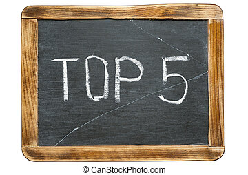 top 5 fr - top 5 sign handwritten on vintage school slate...