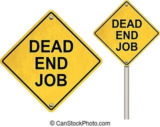 Dead end job road sign